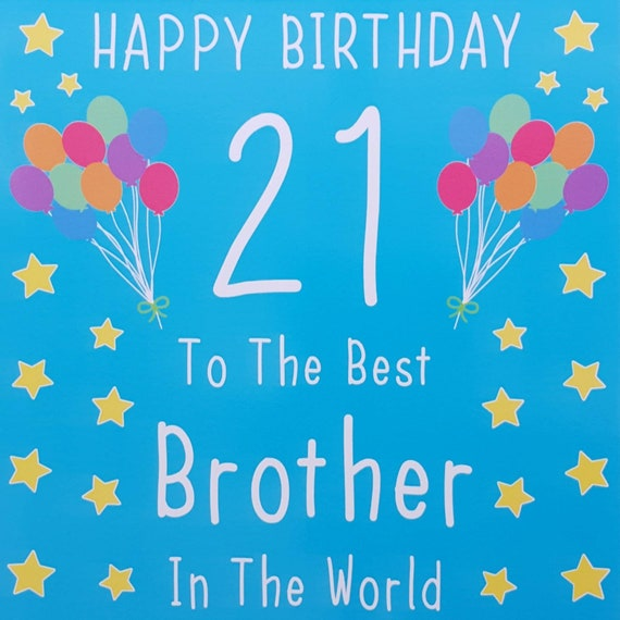 Brother 21st Birthday Card The Best Brother In The Etsy