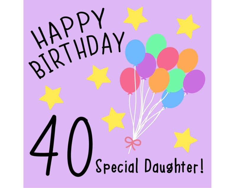 Daughter 40th Birthday Card Special