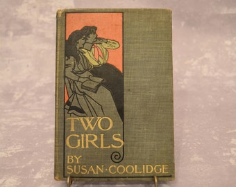 """Antique Book """"Two Girls"""" by Susan Coolidge"""
