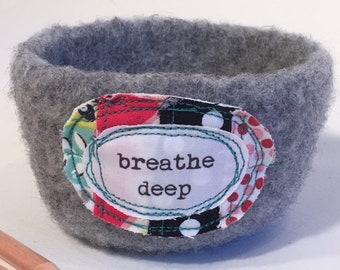 Felted Bowl - Breathe Deep