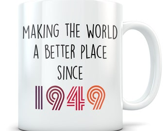 Funny 70th Birthday Gift Mug 70 Year Old Gifts Happy Bday 1949