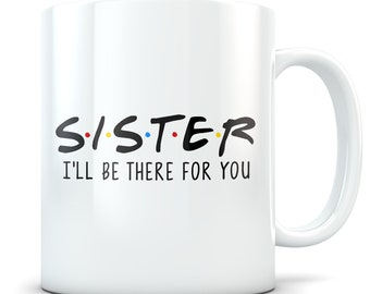 Sister Gifts Funny Gift Mug Coffee Idea Birthday Best