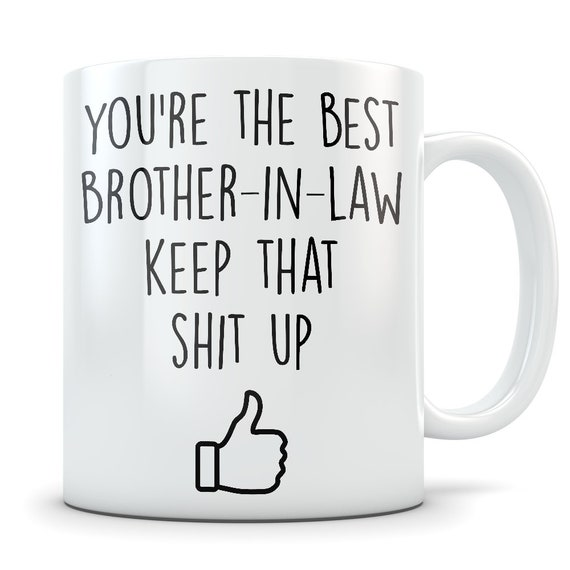 Bruder In Law Becher Schwager Geschenk Lustige Beste Schwager In Law Geschenke Knebel Bruder In Law Geschenke Schwager In Law Geschenk Idee