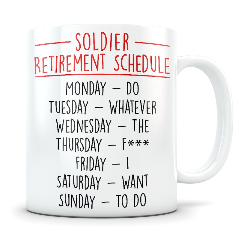 Funny Coffee Mug - Soldier Retirement schedule