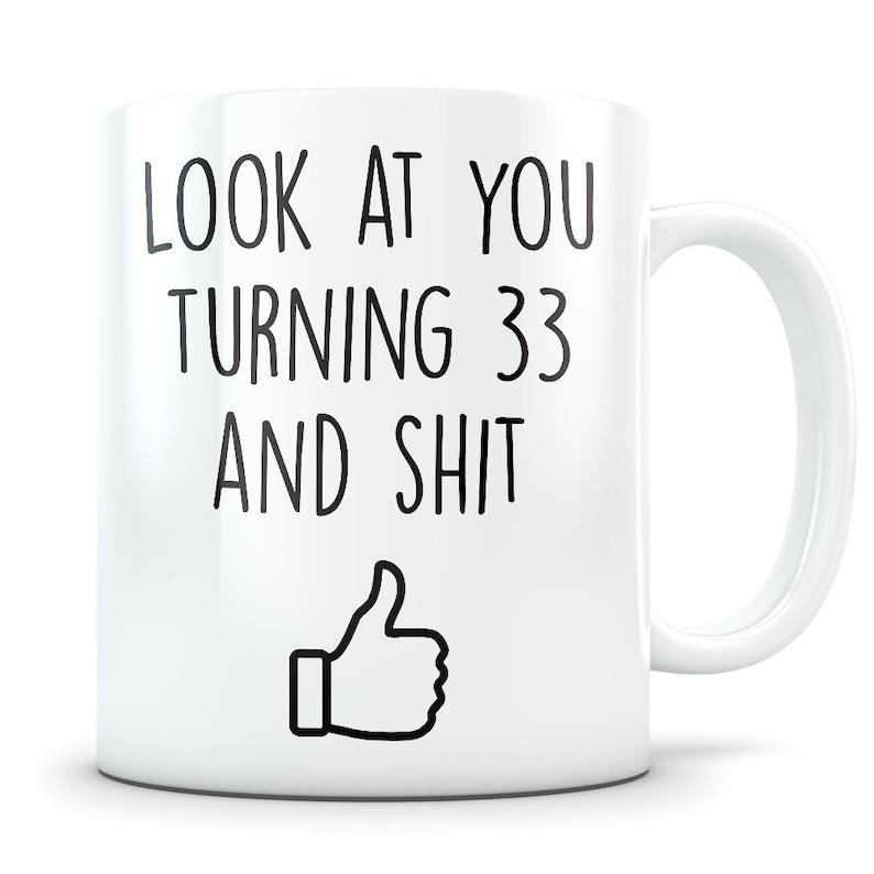 33rd Birthday Gift For Women And Men Mug 33 Year Old Gi