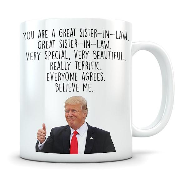 Trump Sister In Law Mug Funny Trump Gift Sister In Law Etsy