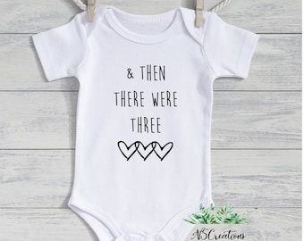 Then there were 3 custom pregnancy reveal bodysuit/ baby announcement romper/new daddy baby shirt/ baby personalized gift/  surprise  reveal