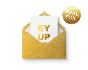 Ey Up It's your Birthday card (Foil Printed in Gold with Envelope) Funny Brummie / Black Country / Derby / Derbyshire card AYUP / EYUP