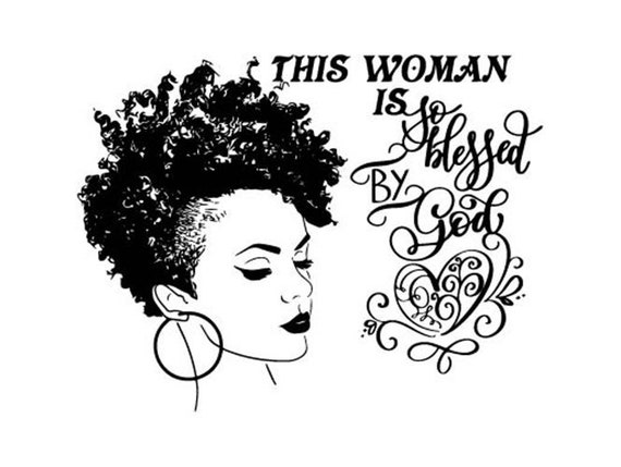 Woman Power Life Grateful God Quotes Nubian Princess Queen Beautiful Female  Lady SVG .EPS .PNG Vector Clipart Digital Circuit Cut Cutting