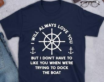 afa41694 Sailing Shirt, Captain Shirt, Nautical shirt, Boat Lovers Gift, Ship  Captain, Sailor Tshirt, Sailor Gift, Funny boating gift, Gift for him