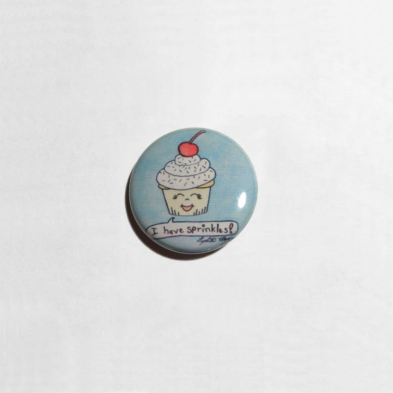 Cupcake Pin  I Have Sprinkles  Cupcake Button  Cute Food  image 0