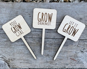 Garden Signs. Plant Markers. Plant Signs. Garden Art. Funny Garden Signs. Wooden Garden Marker. Grow Dammit. Let it Grow. You Grow Girl.
