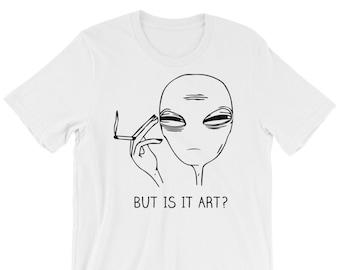 4f7a429ed5b1 But Is It Art Alien Shirt - Short-Sleeve Unisex T-Shirt
