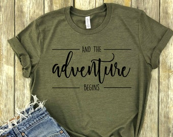 And the Adventure Begins, adventure shirt