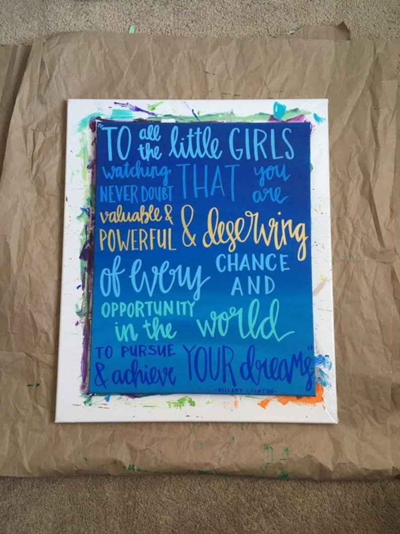 Custom Canvas, quotes for girls, strong women, empowerment, hillary clinton  quotes, brave