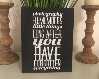 Photography Quote | Wood Sign | Photography