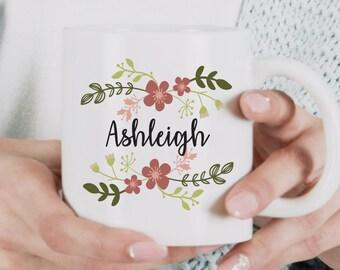 Custom Name Mug / Custom Floral Mug / Personalized Mug / Floral Mug / Gift for Her / Name Mug / Personalized Name Mug / Birthday Gift