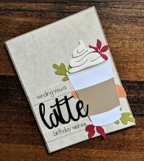 Handmade Latte Birthday Card Coffee Lover Caffeine Addict