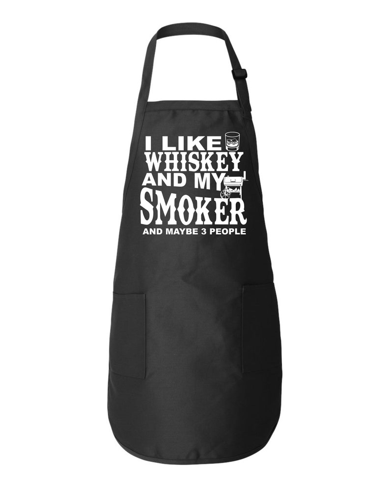 I Like Whiskey And My Smoker Funny Kitchen Apron BBQ Funny Gift Father/'s Day Mother/'s Day