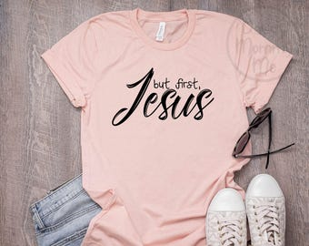 90ea0dd09 But First Jesus Shirt, Christian Shirt, Religious Shirts for Women, Christian  T Shirts Women, Jesus Shirt Women Faith Graphic Tee for Women
