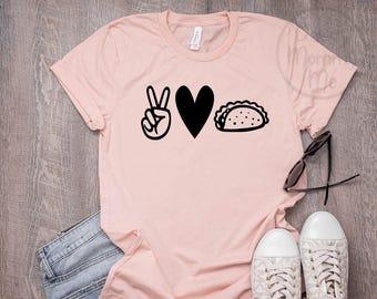 1f97971c0 Peace Love Taco Shirt, Tacos Shirt, Funny Shirt, Funny T Shirt, Funny Shirts  for Women, Shirts for Women, Peace Love Tacos Shirt Graphic Tee