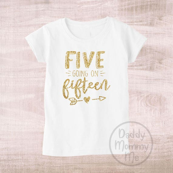 Five Going On Fifteen Birthday Shirt 5th 5