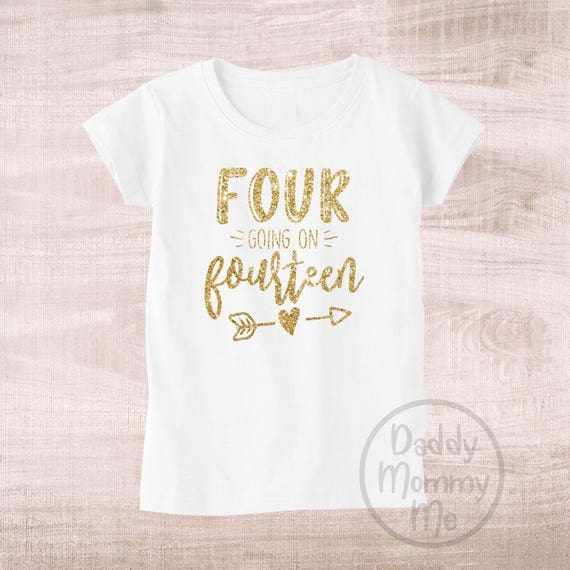 Four Going On Fourteen Birthday Shirt 4th 4