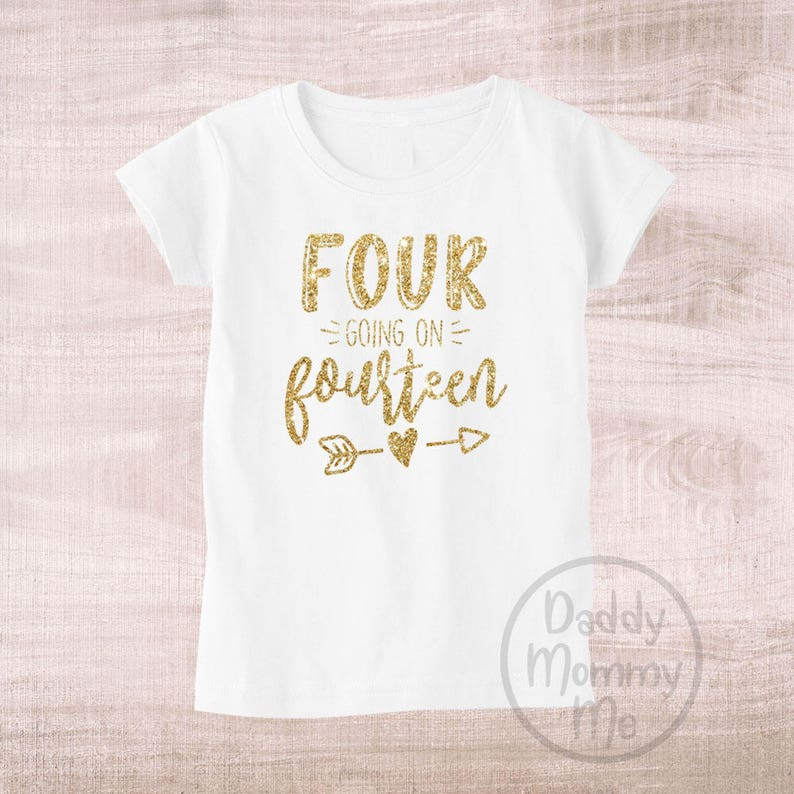 Four Going On Fourteen Birthday Shirt 4th 4