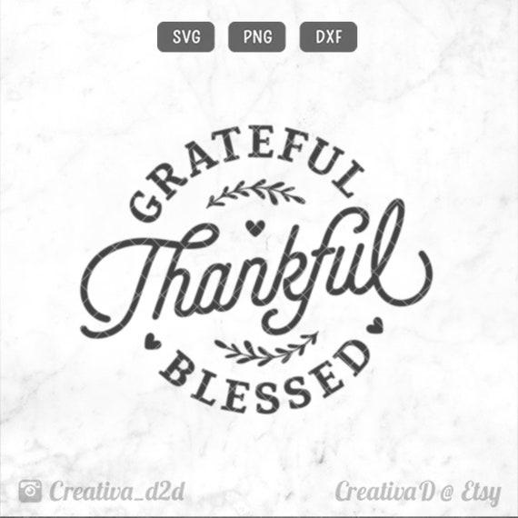Thankful Svg Grateful Thankful Blessed Svg Grateful Svg Etsy