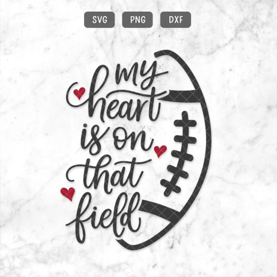 My Heart Is On That Field Svg Football Svg Dxf Png Mom Svg Etsy