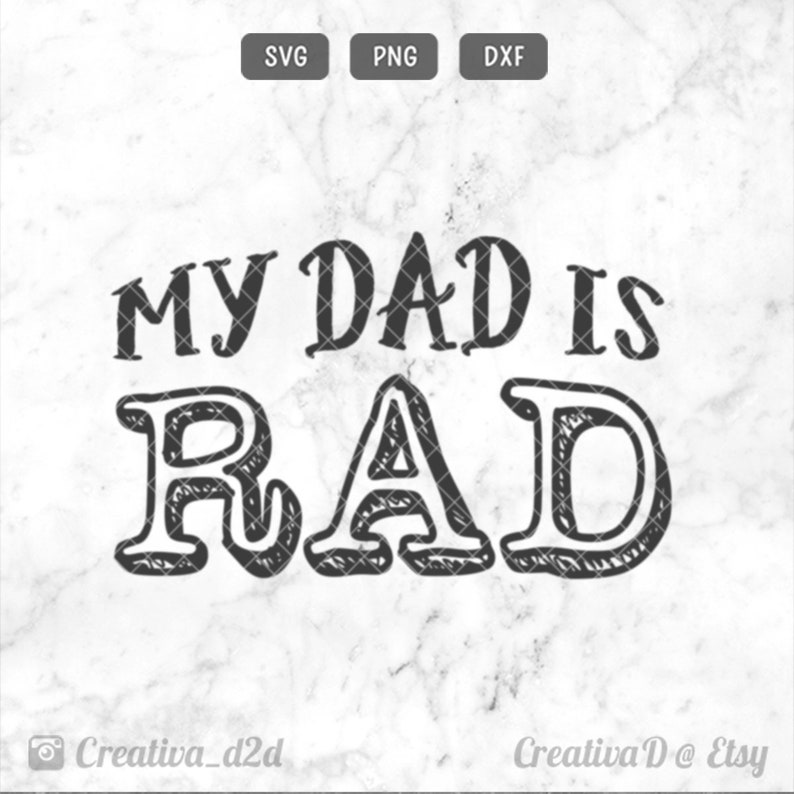 Father S Day Svg My Dad Is Rad Svg Png Dxf Dad Svg Son Svg Etsy