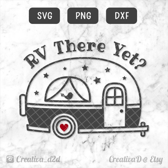 Rv There Yet Svg Png Dxf File For Silhouette Or Cricut Etsy