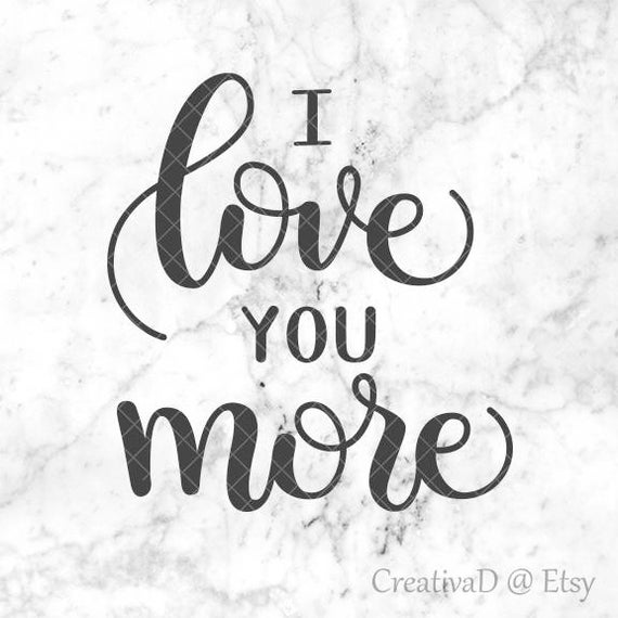 Download I Love You More SVG Cuttable Vector File Print or cut in ...