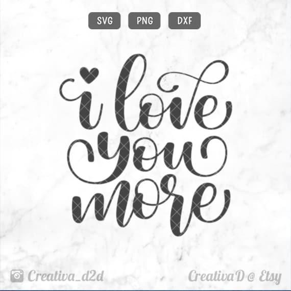 Download I Love You More SVG PNG DXF I Love You Svg Love Svg | Etsy