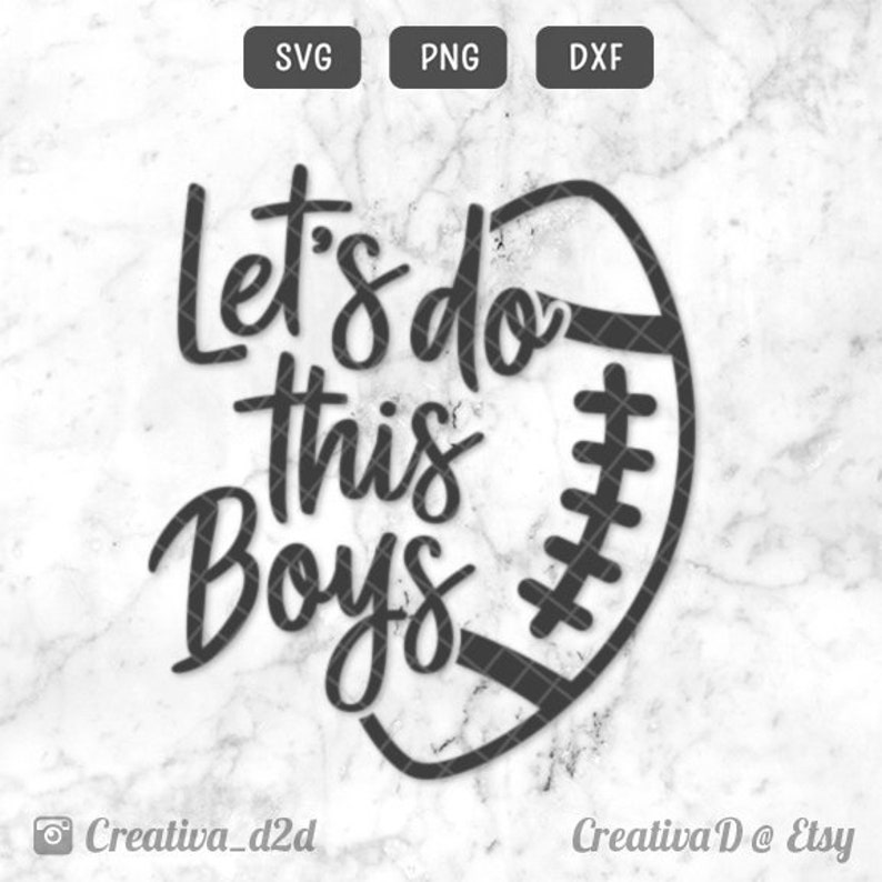 Let's Do This Boys SVG PNG Dxf Files Football Clipart Cut File for Iron-on  Transfer Stencil T-Shirt Clip Art Football Mom