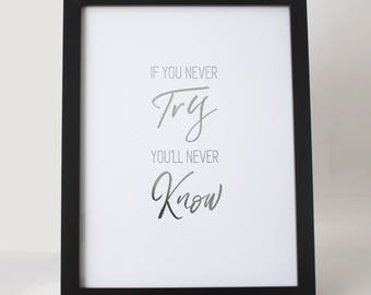 If You Never Try Quote Foil Lettering Print