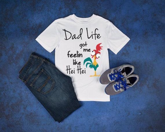 910e6f66 Disney Dad gift Dad life got me feeling like Hei Hei | Etsy