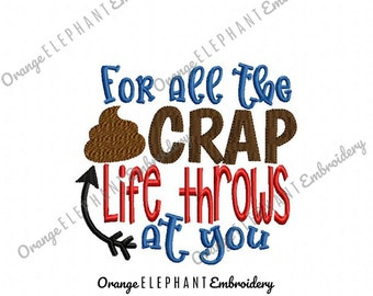 Toilet Paper For All The Crap Life Throws At You Machine Embroidery Design Digital File