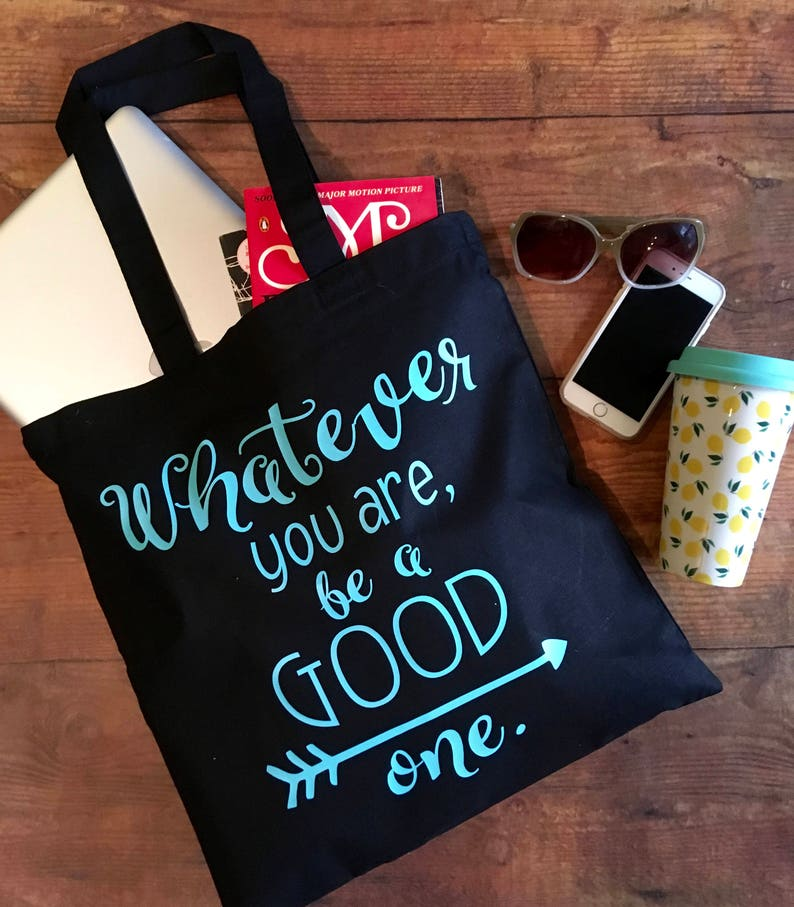 Tote bag,tote bag with saying,cute tote,book bag,Be a good one tote,inspirational quote bag,teacher book bag teacher gift.gift for teacher