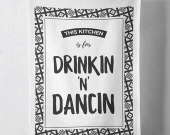 Drinkin 'n' Dancin tea towel