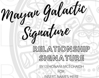CUSTOM Made - Mayan Galactic Signature Report for Couples/Relationship