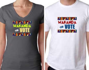 SPECIAL - 2 Wakanda the Vote TShirts for 50 Your choice on Style, Color, Quantity and Sizes!