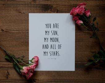 You Are My Sun, My Moon, And All My Stars - Paper Print - Wall Art Home Decor - Wedding or Anniversary Gift - Love Quotes