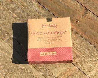 love you more- rosemary & peppermint   exfoliating bar soap   e. 2.5 oz. / 71 g.
