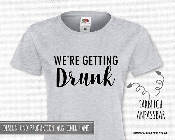 Jga T Shirt We Re Getting Drunk Etsy