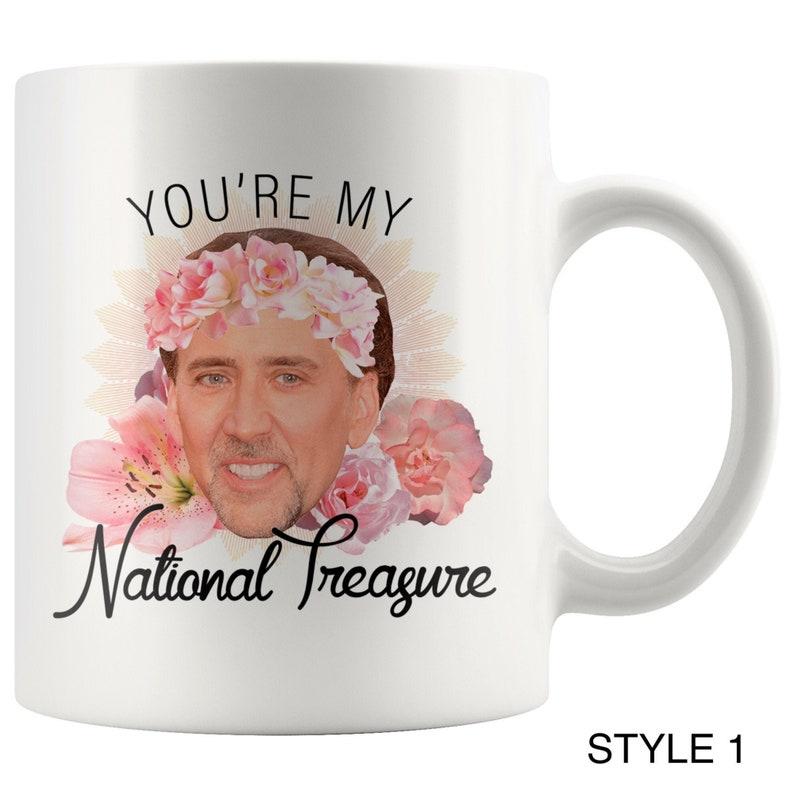 You're My National Treasure Mug  Nicolas Cage Meme Coffee Style 1