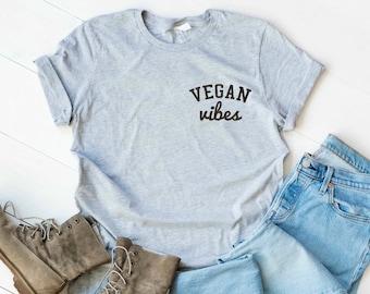 be876b6bd00 Vegan Vibes Vegan Shirt