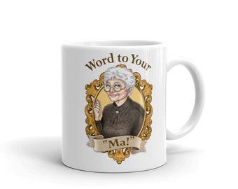 Sophia Petrillo Golden Girls Mug - Word to Your Ma