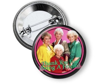 The Golden Girls 1.5 inch  button pinback magnet