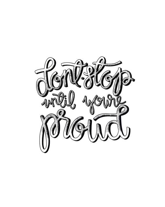 Dont Stop Until Youre Proud Inspirational Quotes Etsy